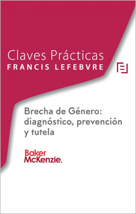 Claves Prácticas Brecha de Género diagnóstico, prevención y tutela
