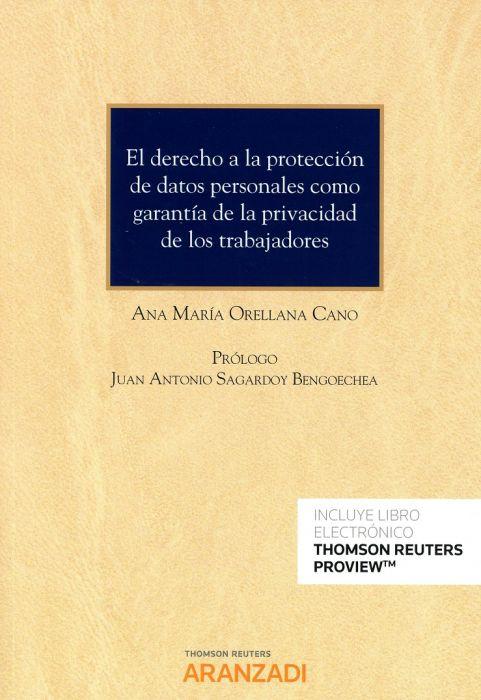 El derecho a la protección de datos personales como garantía de la privacidad de los trabajadores