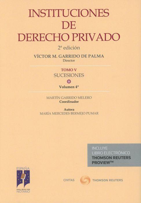 Instituciones de Derecho Privado. Tomo V. Sucesiones. Volumen 4º