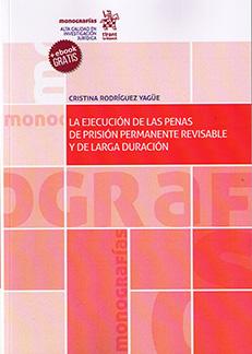 La ejecución de las penas de prisión permanente revisable y de larga duración