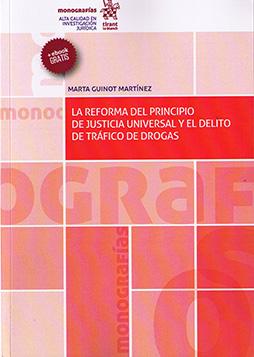 La reforma del principio de justicia universal y el delito de tráfico de drogas