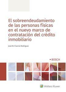 Sobreendeudamiento de las personas físicas en el nuevo marco de contratación del crédito inmobiliario