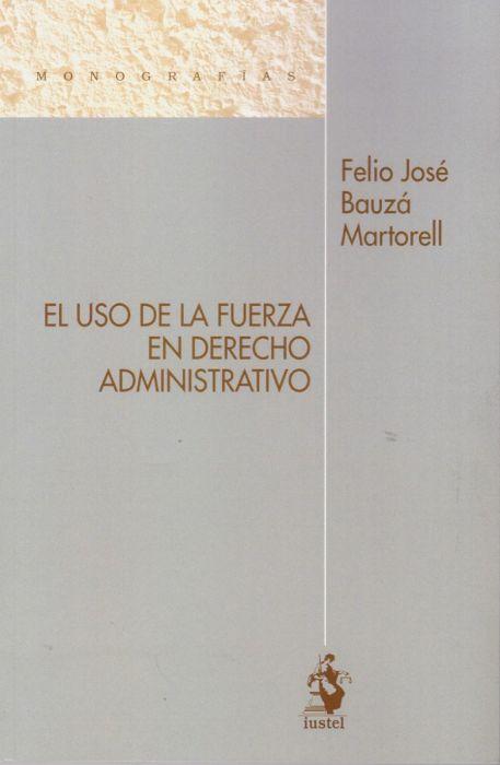 El Uso de la Fuerza en Derecho Administrativo