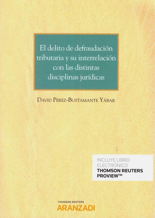 El delito de defraudación tributaria y su interrelación con las distintas disciplinas jurídicas