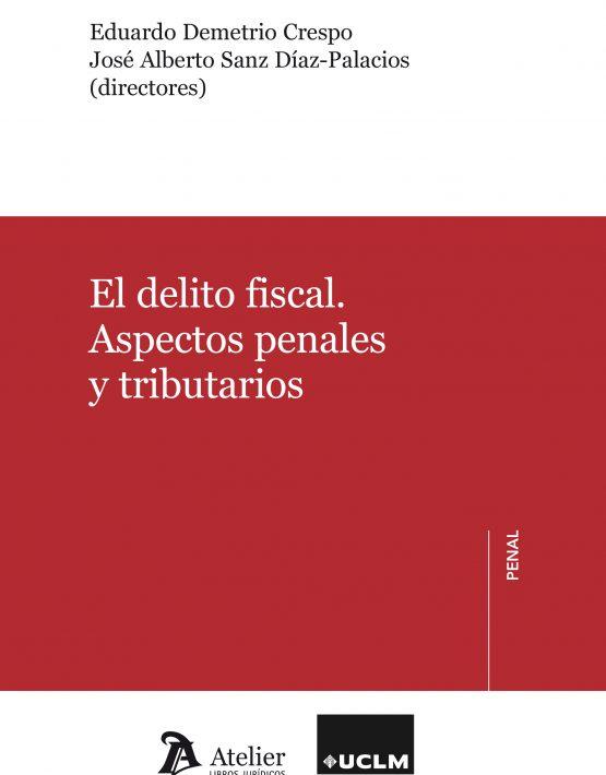 El delito fiscal. Aspectos penales y tributarios.