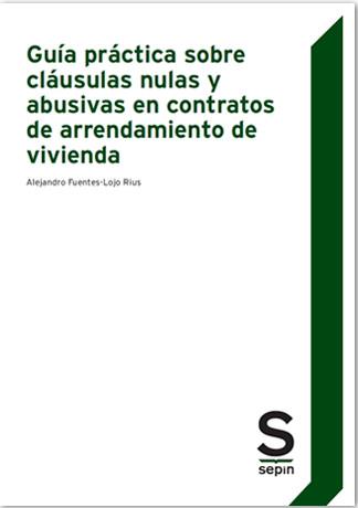 Guía práctica sobre cláusulas nulas y abusivas en contratos de arrendamiento de vivienda
