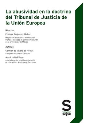 La abusividad en la doctrina del Tribunal de Justicia de la Unión Europea