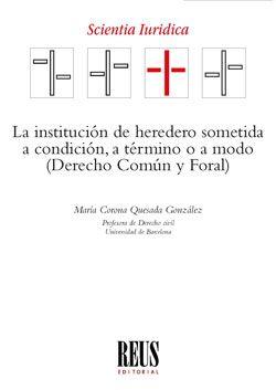 La institución de heredero sometida a condición, a término o a modo