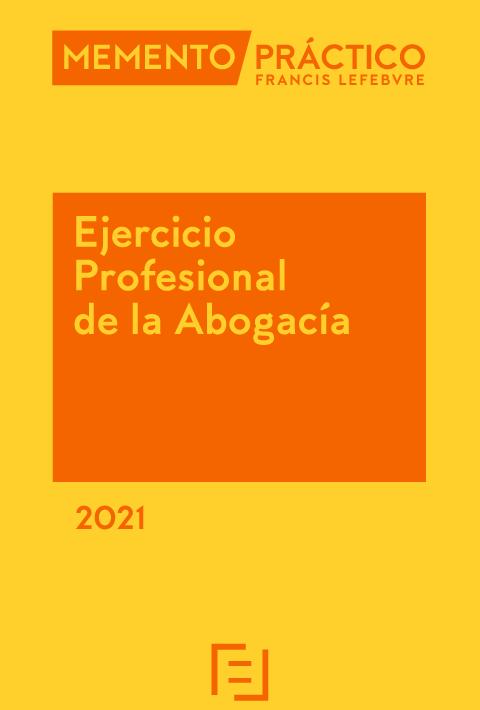 MEMENTO PRÁCTICO EJERCICIO PROFESIONAL DE LA ABOGACÍA 2021
