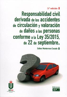 Responsabilidad civil derivada de los accidentes de circulación y valoración de daños a las personas ,