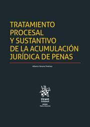 Tratamiento Procesal y Sustantivo de la Acumulación Jurídica de Penas